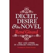 Deceit, Desire, and the Novel by Rene Girard