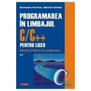 Programarea in limbajul CC++ pentru liceu. Volumul al II-lea Metode si tehnici de programare