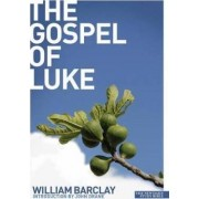 The Gospel of Luke by William Barclay