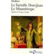 Le Tartuffe / Dom Juan / Le Misanthrope by Moliere