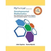 Developmental Mathematics, Mymathlab Notebook with Access Code by John Squires