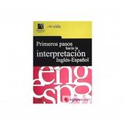 Primeros Pasos Hacia La Interpretación Inglés-español