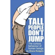Tall People Don't Jump by MR Shane Rodgers
