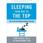 Sleeping Your Way to the Top by Terry Cralle