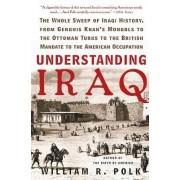 Understanding Iraq by William R Polk