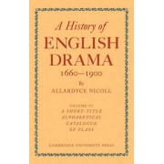 History of English Drama 1660-1900: Vol. 6 by Allardyce Nicoll