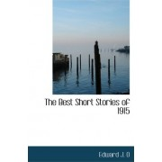 The Best Short Stories of 1915 by Edward J O'Brien