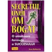 Secretul unui om bogat - Ken Roberts