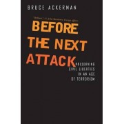 Before the Next Attack by Bruce A. Ackerman