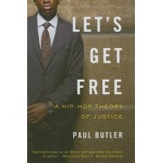 Let's Get Free by Paul Butler
