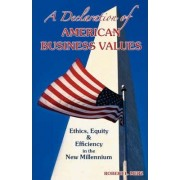 A Declaration of American Business Values by Robert L Merz