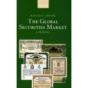 The Global Securities Market by Professor of History Ranald Michie