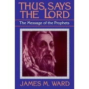 Thus Says the Lord by James M. Ward