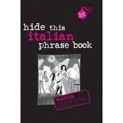 Italian Berlitz Hide This Phrase Book by Apa Editors