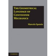 The Geometrical Language of Continuum Mechanics by Marcelo Epstein