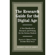 The Research Guide for the Digital Age by Francis A. Burkle-Young