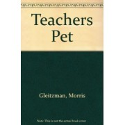Teachers Pet by Morris Gleitzman