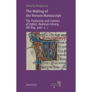 The Making of the Vernon Manuscript by Professor of Medieval English Literature Wendy Scase