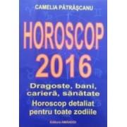 Horoscop 2016 - Camelia Patrascanu