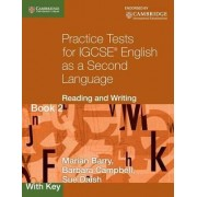 Practice Tests for IGCSE English as a Second Language: Reading and Writing Book 2, with Key by Marian Barry