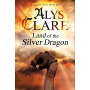 Land of the Silver Dragon by Alys Clare