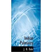 Indian Palmistry by J B Dale