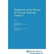 Handbook of the History of General Topology: v. 2 by C. E. Aull