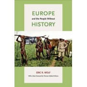 Europe and the People without History by Eric R. Wolf