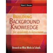 Building Background Knowledge for Academic Achievement: Research on What Works in Schools by Dr Robert J Marzano
