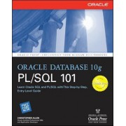 Oracle Database 10g PL/SQL 101 by Christopher Allen