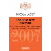 The Prisoners' Dilemma by Nicola Lacey