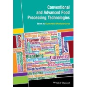 Conventional and Advanced Food Processing Technologies by Suvendu Bhattacharya
