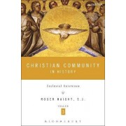 Christian Community in History: Volume 3 by Roger D. Haight