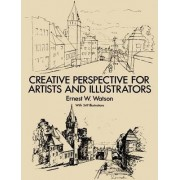 How to Use Creative Perspective by Ernest W. Watson