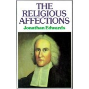 The Religious Affectations by Jonathan Edwards