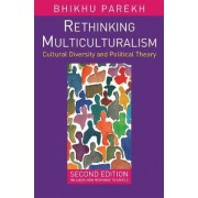 Rethinking Multiculturalism by Bhikhu Parekh