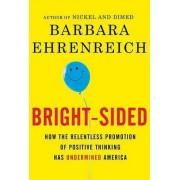 Bright-Sided by Barbara Ehrenreich