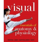 Visual Essentials of Anatomy & Physiology by Frederic H. Martini