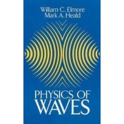 The Physics of Waves by William C. Elmore