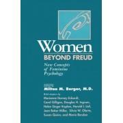 Women Beyond Freud: New Concepts Of Feminine Psychology by Milton M. Berger
