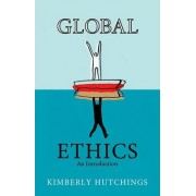 Global Ethics by Kimberly Hutchings