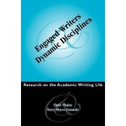 Engaged Writers and Dynamic Disciplines by Christo Thaiss