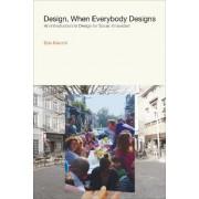 Design, When Everybody Designs by Ezio Manzini