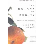 Botany of Desire, the by Michael Pollan