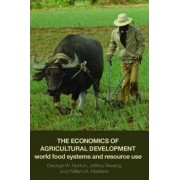 The Economics of Agricultural Development by George W. Norton