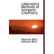 Laboratory Methods of Inorganic Chemistry by Wilhelm Biltz Heinrich Biltz