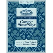Wise Words and Country House Ways by Ruth Binney