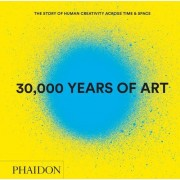 30000 Years of Art Revised and Updated Edition()