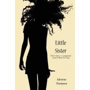 Little Sister (Cleo's Story - A Companion Novel to Been So Long) by Adrienne Thompson