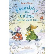Houndsley And Catina And The Quiet Time (Candlewick Sparks) by James Howe